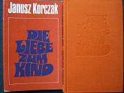 Korczak Janusz – Die Liebe zum Kind. Eine Auswahl aus seinen Schriften Алматы
