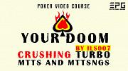 Yourdoompoker Crushing Turbo Mtts And Mttsngs BY Ils007 Москва
