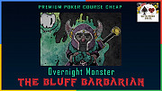 Overnight Monster: The Bluff Barbarian - Best Poker Courses Cheap Москва