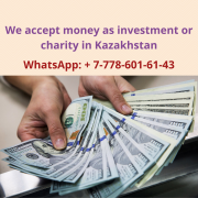 We accept money as investment or charity in Kazakhstan Алматы